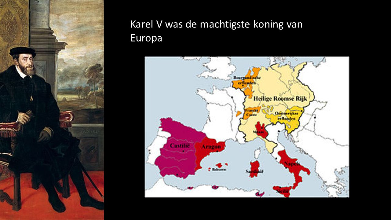 Karel V was de machtigste koning van Europa