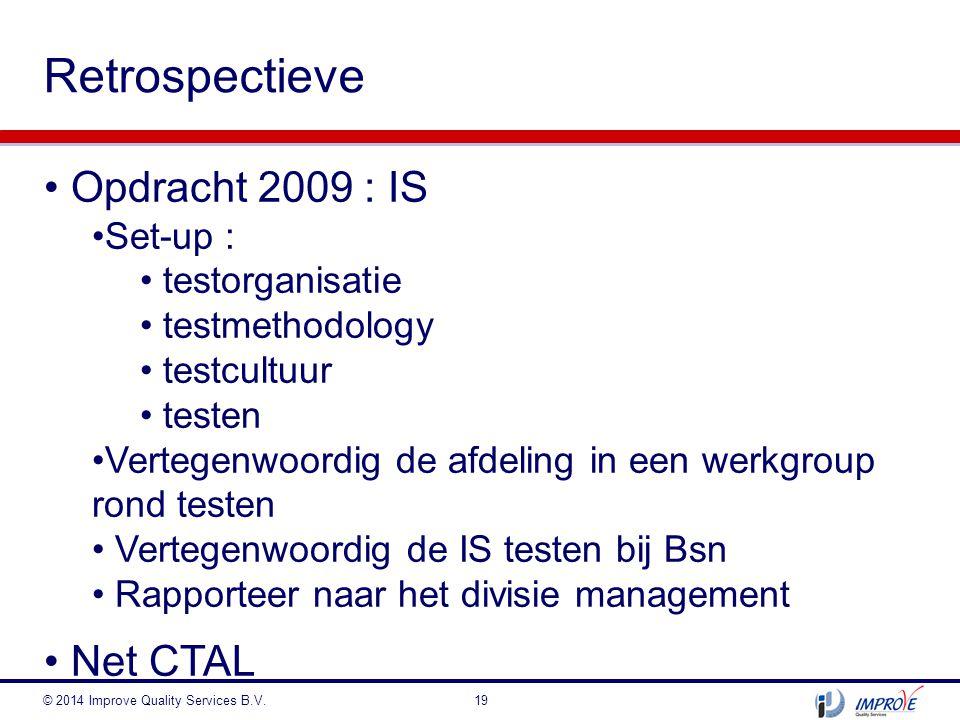 Retrospectieve Opdracht 2009 : IS Net CTAL Set-up : testorganisatie