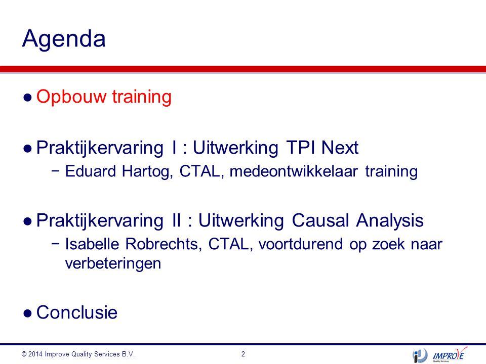 Agenda Opbouw training Praktijkervaring I : Uitwerking TPI Next