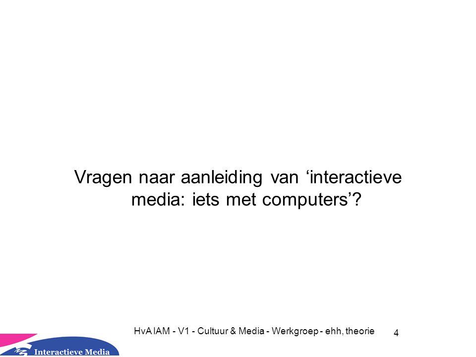 Vragen naar aanleiding van 'interactieve media: iets met computers'