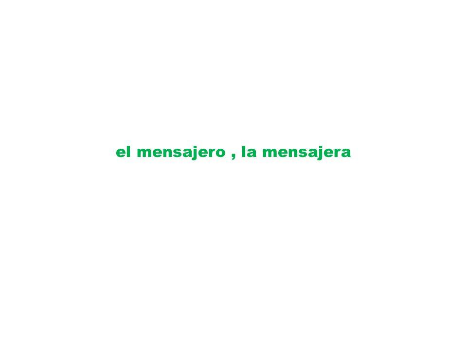 el mensajero , la mensajera