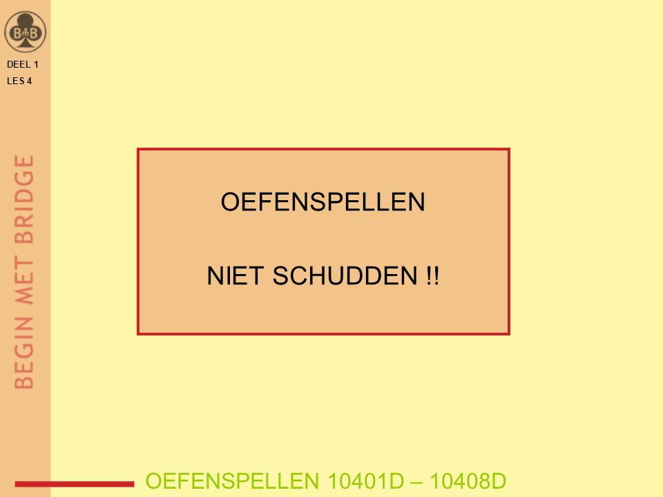 OEFENSPELLEN NIET SCHUDDEN !! OEFENSPELLEN 10401D – 10408D DEEL 1