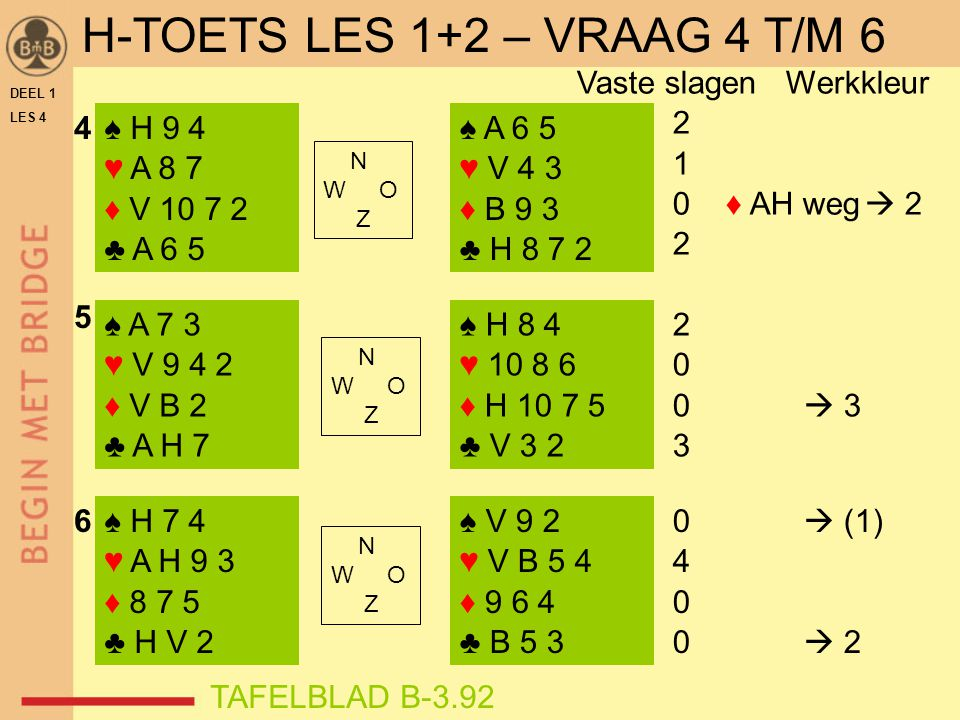 H-TOETS LES 1+2 – VRAAG 4 T/M 6