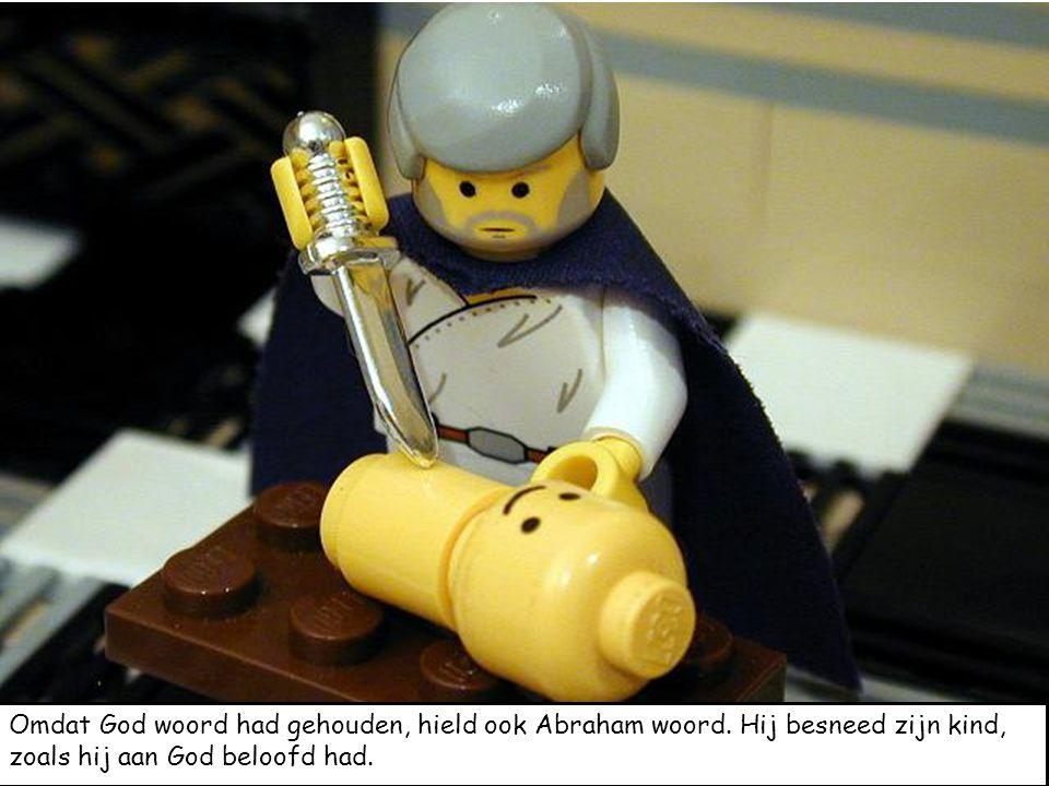Omdat God woord had gehouden, hield ook Abraham woord