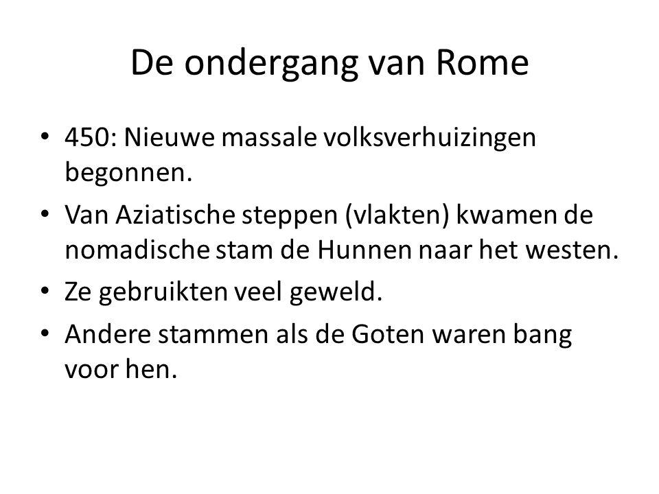 De ondergang van Rome 450: Nieuwe massale volksverhuizingen begonnen.