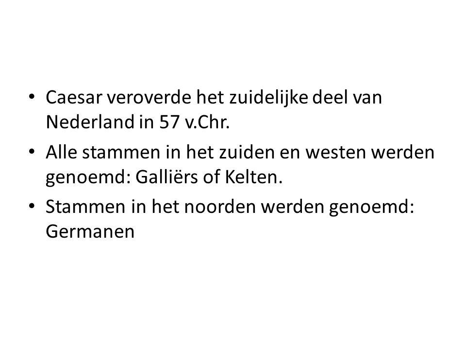 Caesar veroverde het zuidelijke deel van Nederland in 57 v.Chr.