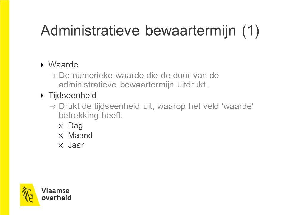 Administratieve bewaartermijn (1)