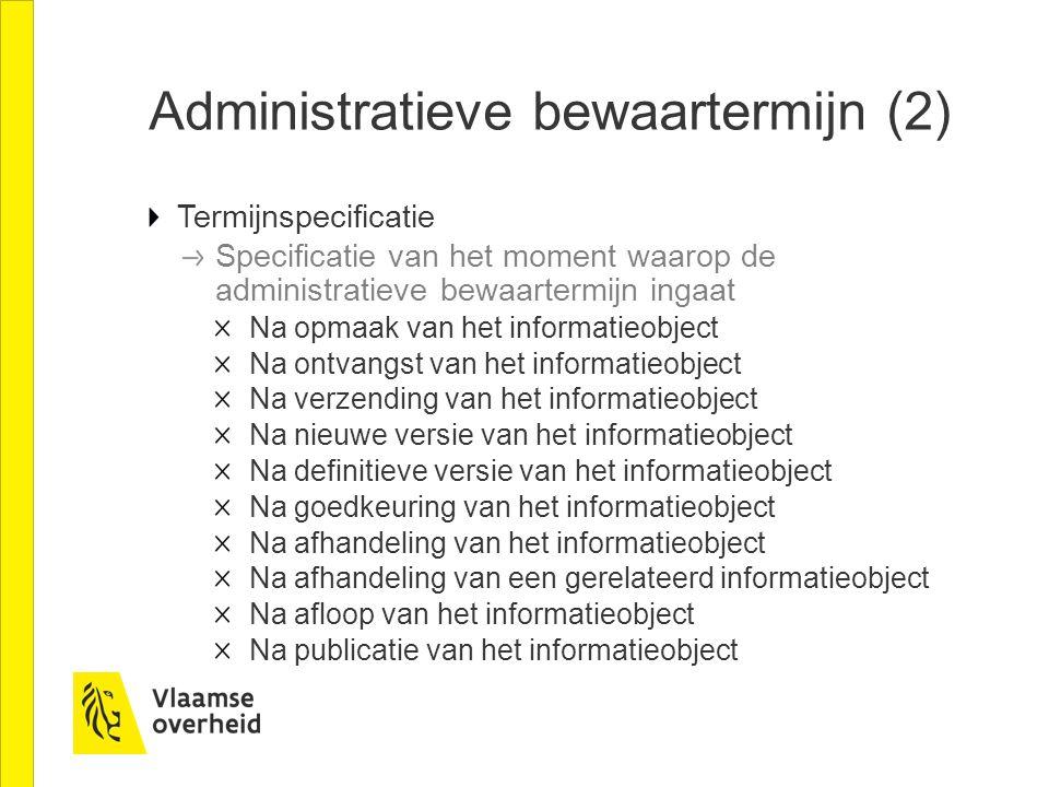 Administratieve bewaartermijn (2)