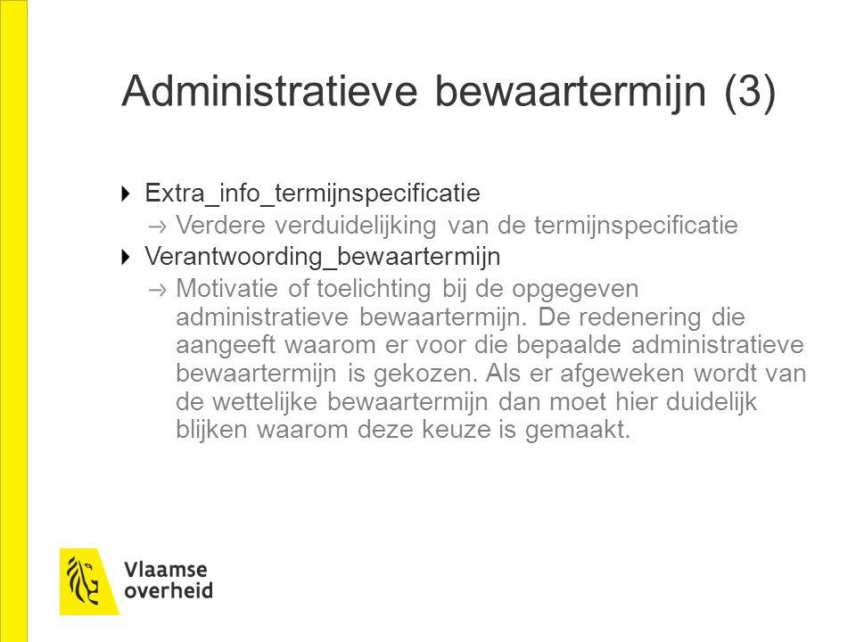 Administratieve bewaartermijn (3)