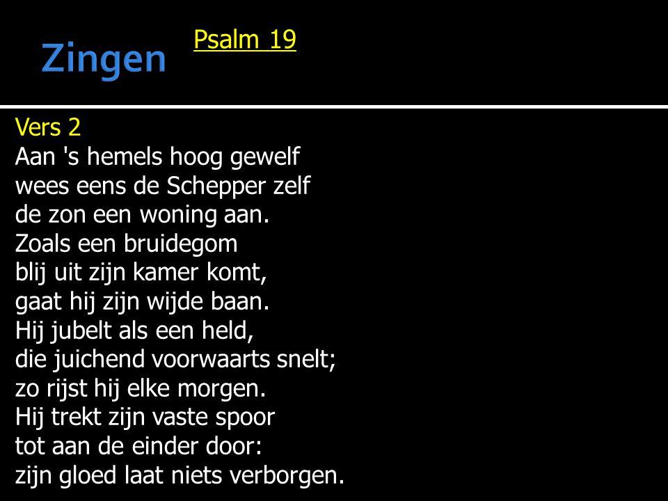 Zingen Psalm 19 Vers 2 Aan s hemels hoog gewelf