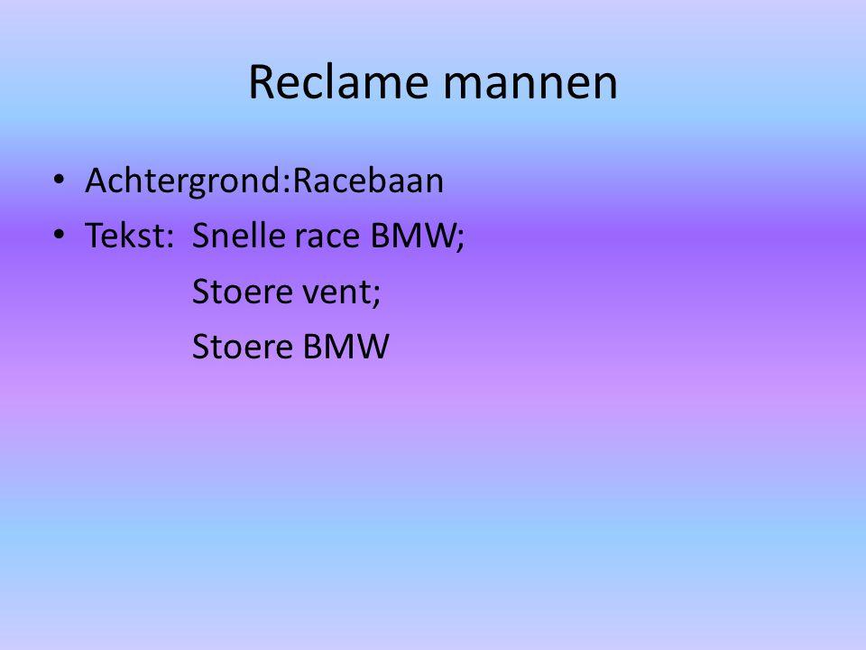 Reclame mannen Achtergrond:Racebaan Tekst: Snelle race BMW;