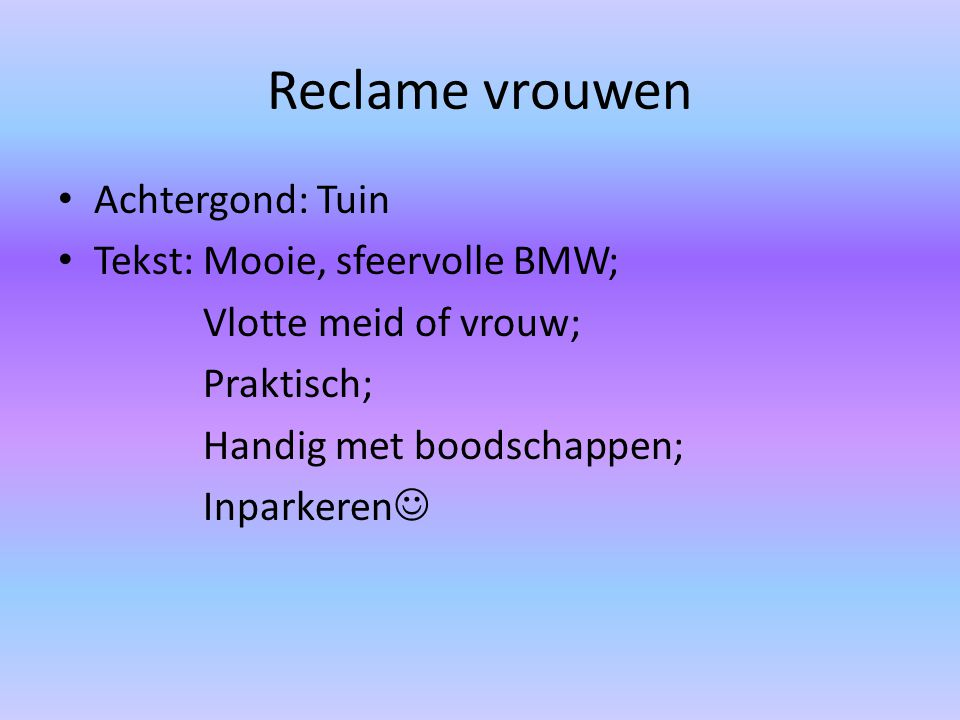 Reclame vrouwen Achtergond: Tuin Tekst: Mooie, sfeervolle BMW;