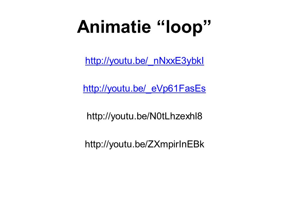 Animatie loop http://youtu.be/_nNxxE3ybkI