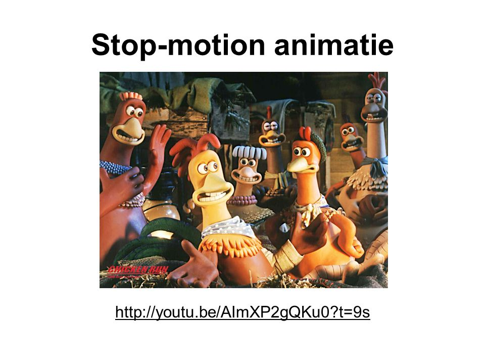 Stop-motion animatie http://youtu.be/AImXP2gQKu0 t=9s