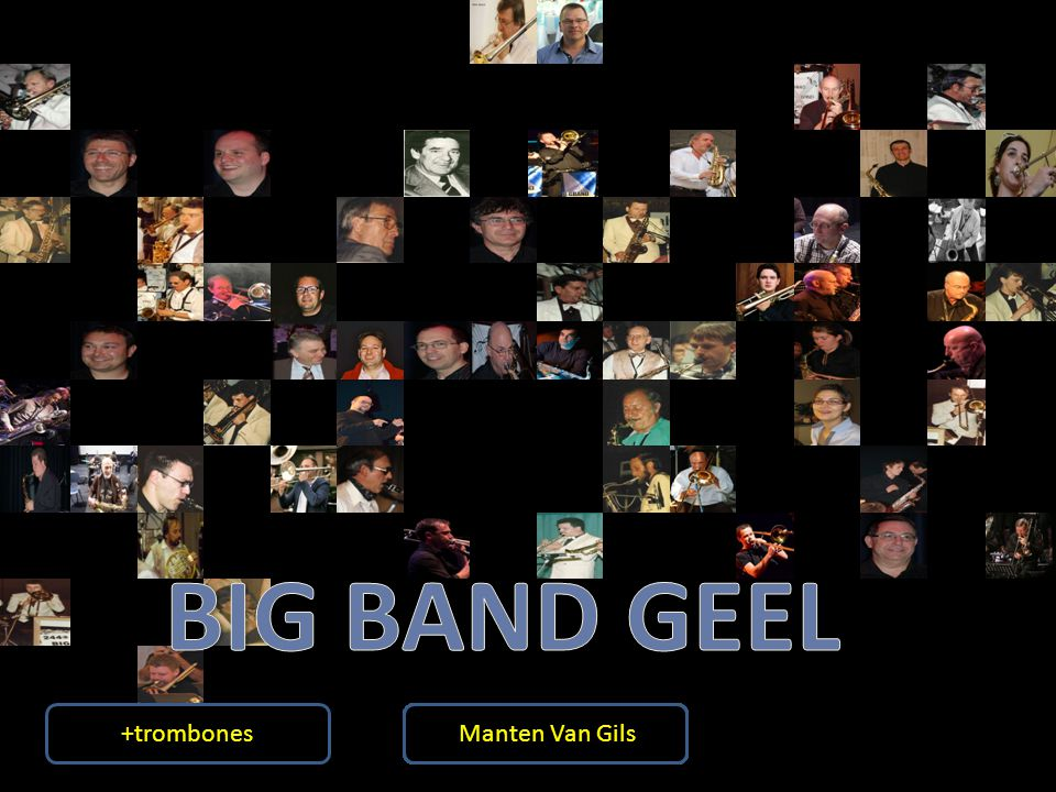 BIG BAND GEEL +trombones Koen Tobback Claude Nuyts Willy Cuinen