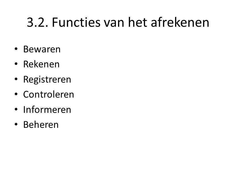3.2. Functies van het afrekenen