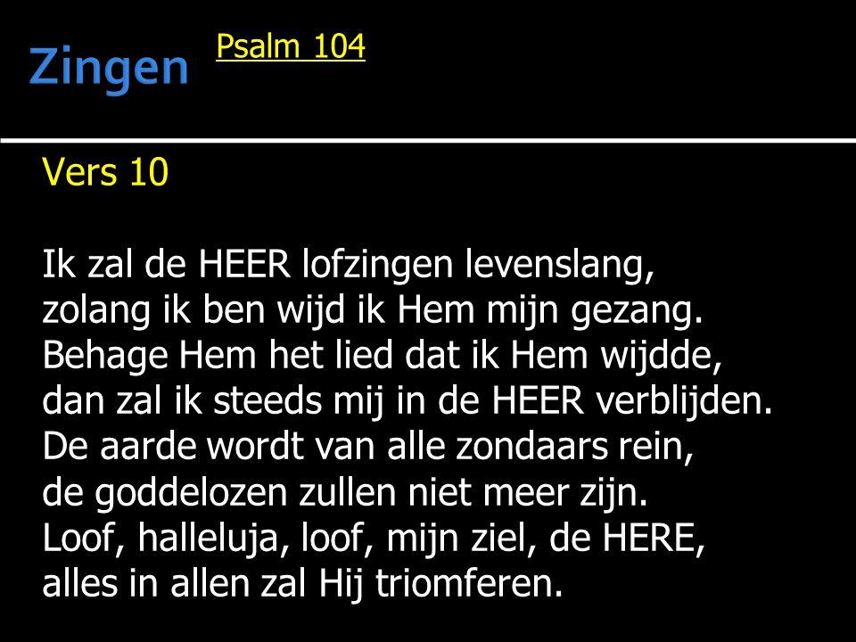 Zingen Vers 10 Ik zal de HEER lofzingen levenslang,