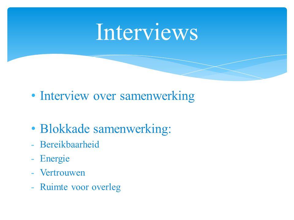 Interviews Interview over samenwerking Blokkade samenwerking: