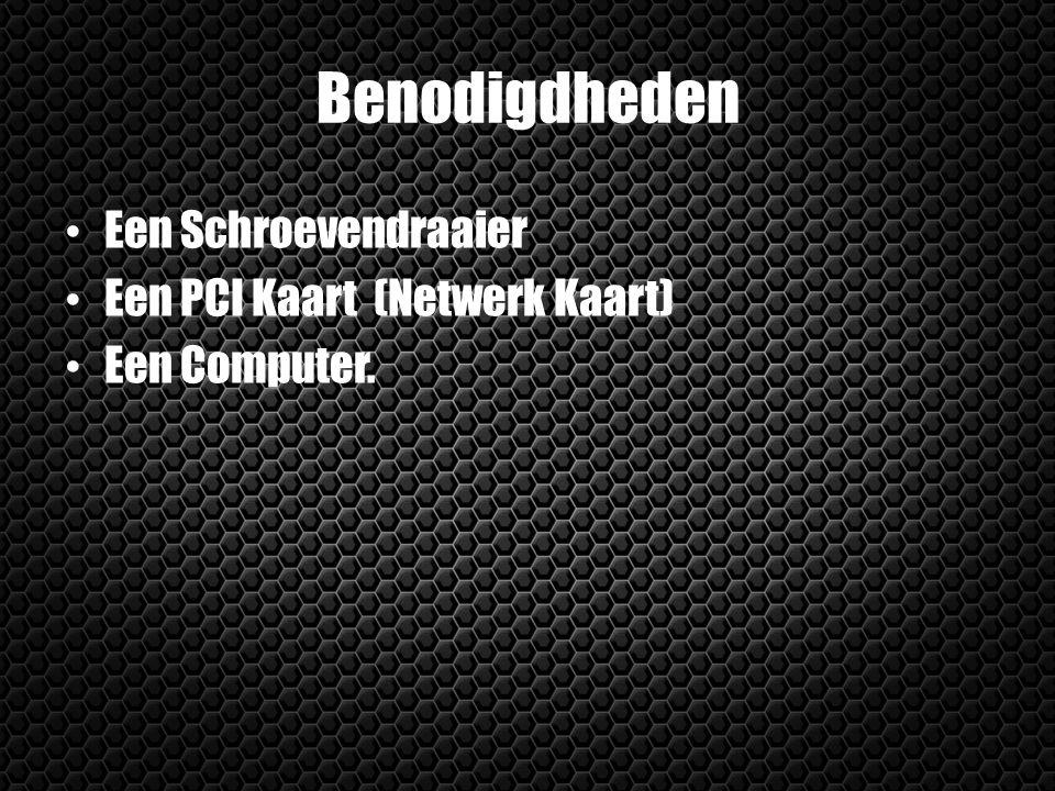 Benodigdheden Een Schroevendraaier Een PCI Kaart (Netwerk Kaart)