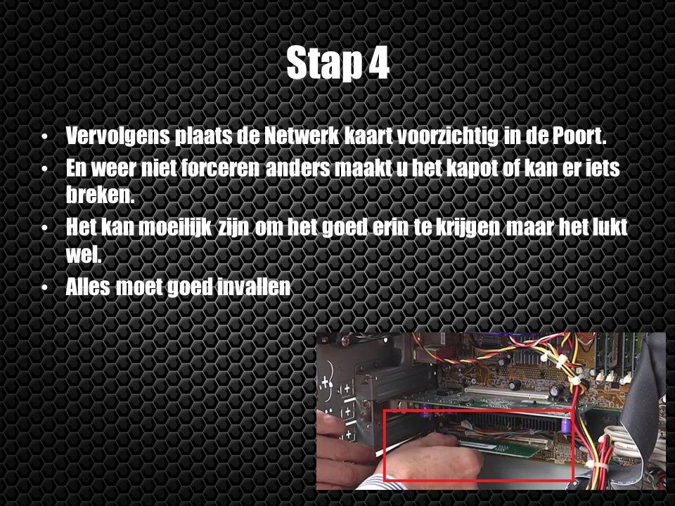 Stap 4 Vervolgens plaats de Netwerk kaart voorzichtig in de Poort.