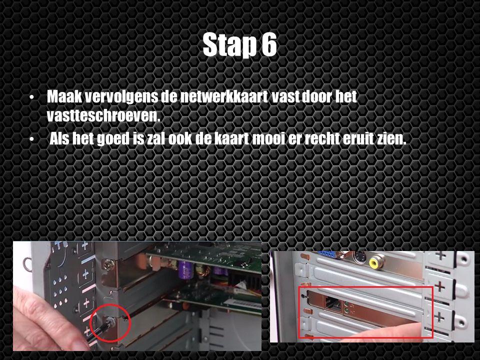 Stap 6 Maak vervolgens de netwerkkaart vast door het vastteschroeven.