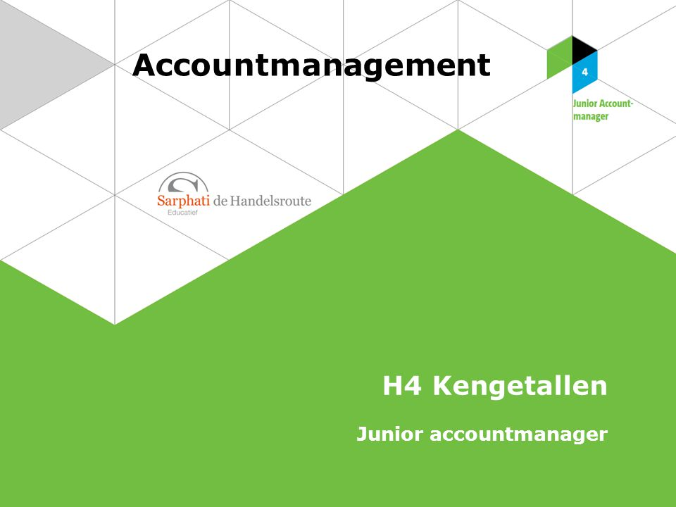 Accountmanagement H4 Kengetallen Junior accountmanager