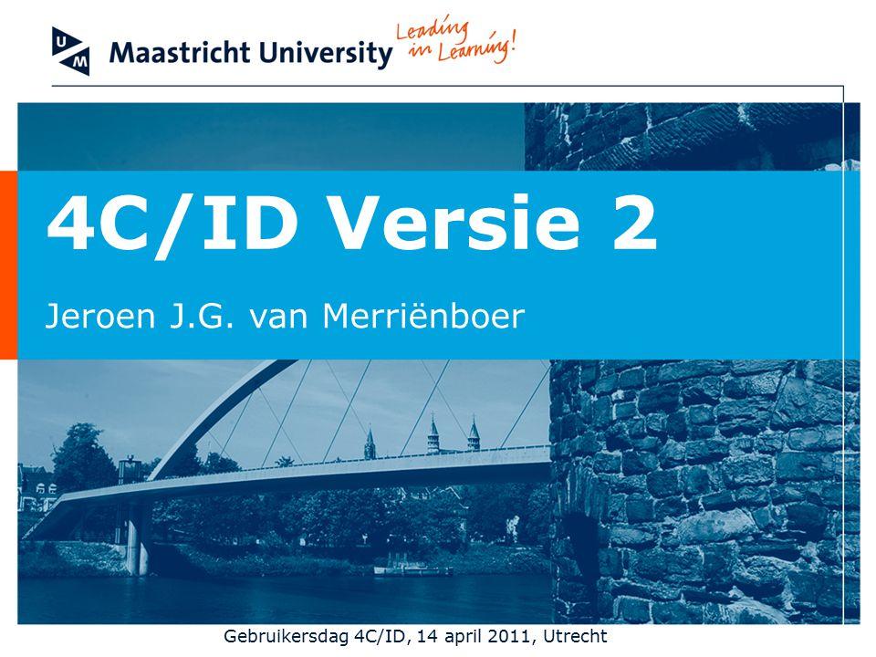 4C/ID Versie 2 Jeroen J.G. van Merriënboer