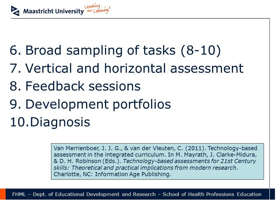 Broad sampling of tasks (8-10) Vertical and horizontal assessment