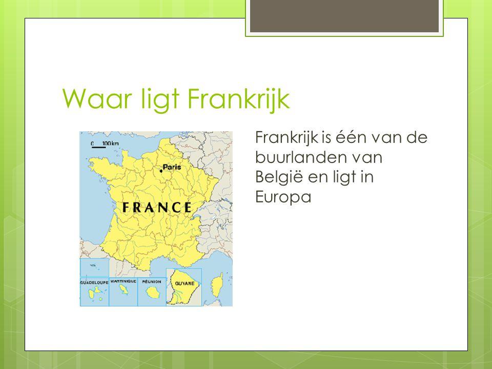 Waar ligt Frankrijk Frankrijk is één van de buurlanden van België en ligt in Europa
