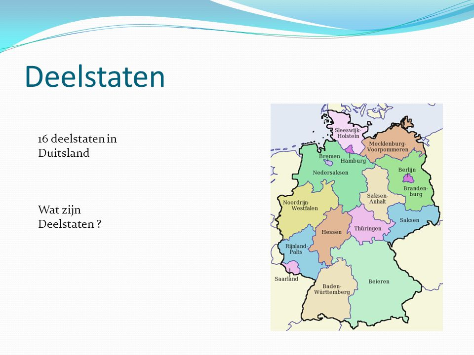 Deelstaten 16 deelstaten in Duitsland Wat zijn Deelstaten