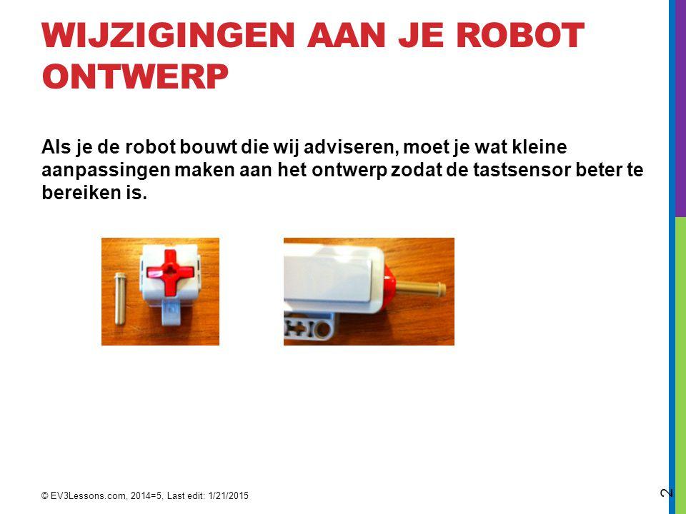 Wijzigingen aan je robot ontwerp