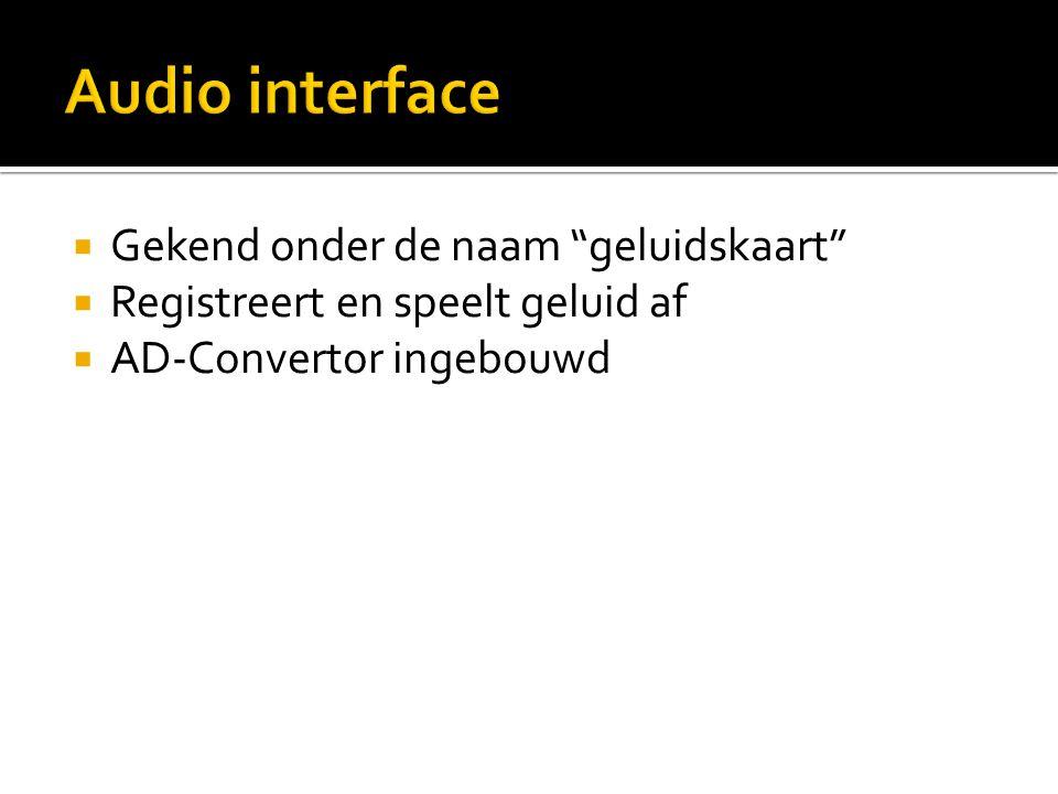 Audio interface Gekend onder de naam geluidskaart