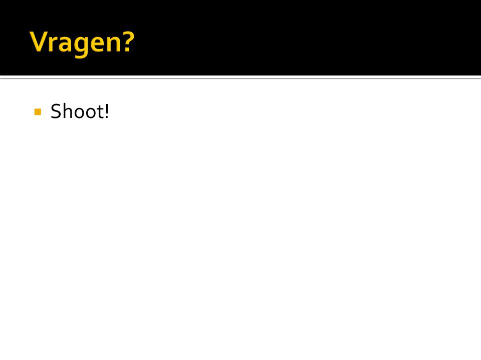 Vragen Shoot!