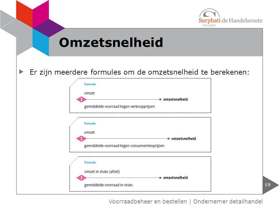 Omzetsnelheid Er zijn meerdere formules om de omzetsnelheid te berekenen: Voorraadbeheer en bestellen | Ondernemer detailhandel.