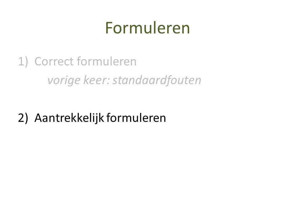 Formuleren Correct formuleren vorige keer: standaardfouten