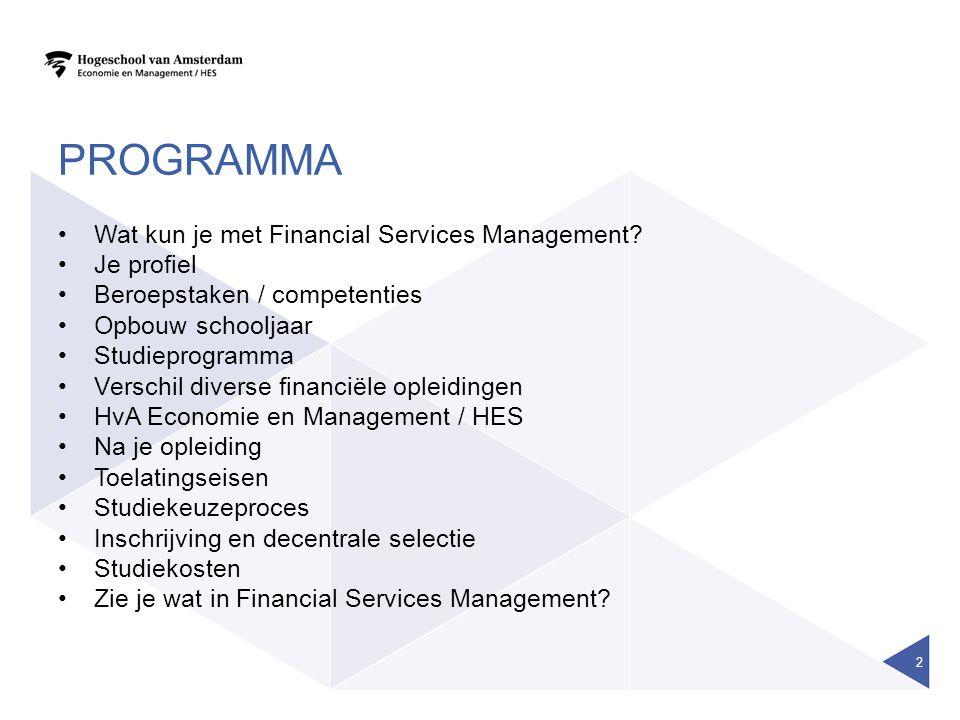 Programma Wat kun je met Financial Services Management Je profiel
