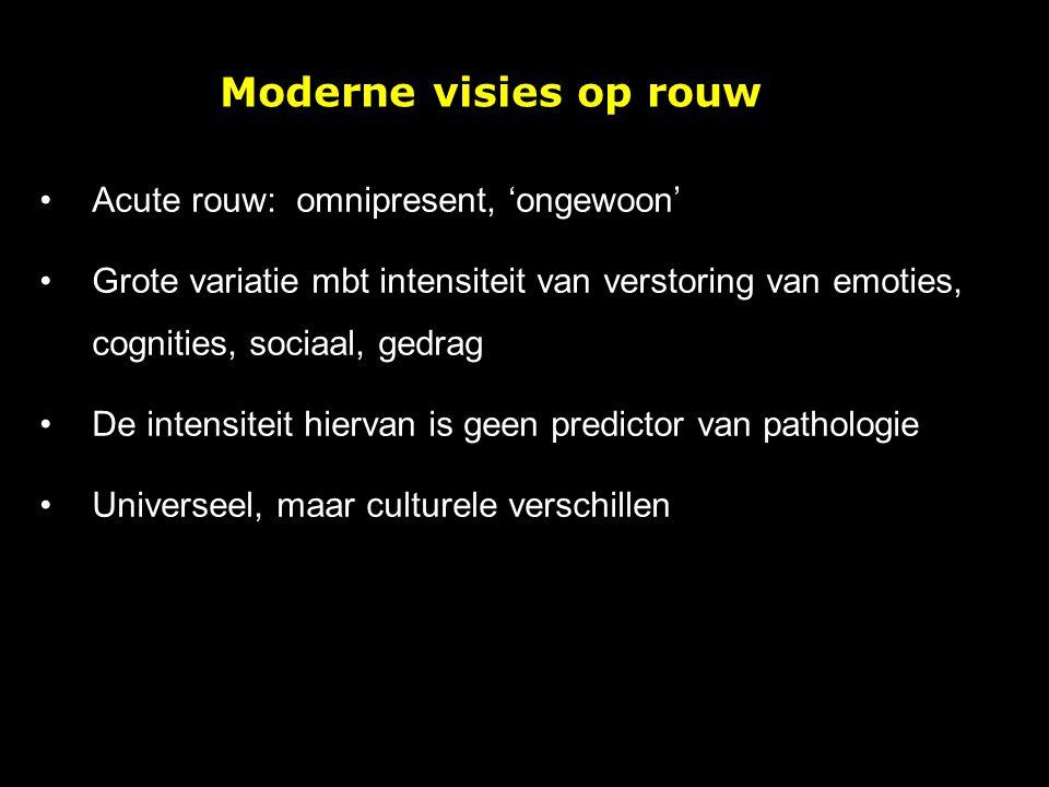 Moderne visies op rouw Acute rouw: omnipresent, 'ongewoon'