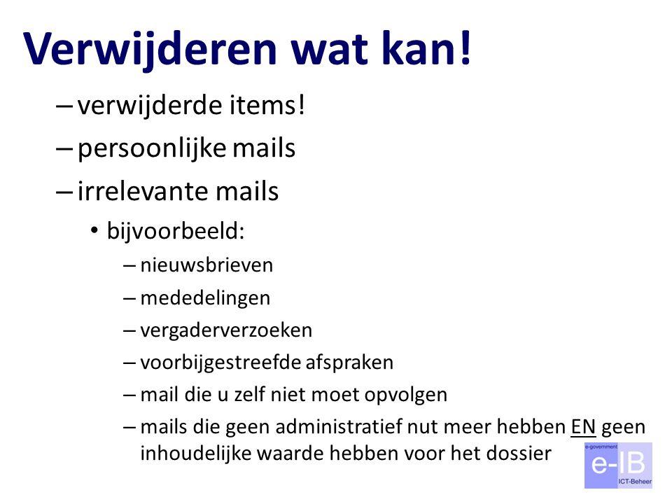 Verwijderen wat kan! verwijderde items! persoonlijke mails