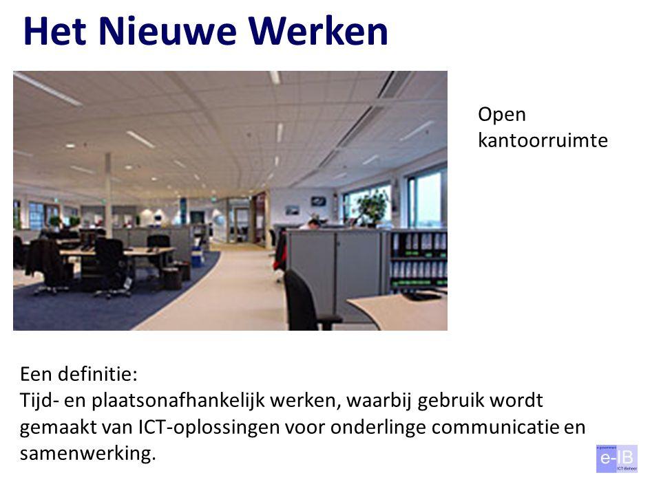 Het Nieuwe Werken Open kantoorruimte Een definitie: