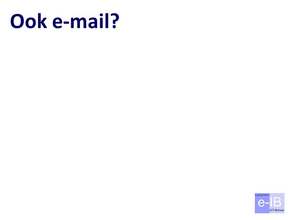 Ook e-mail Plaatsen jullie daar ook mail in