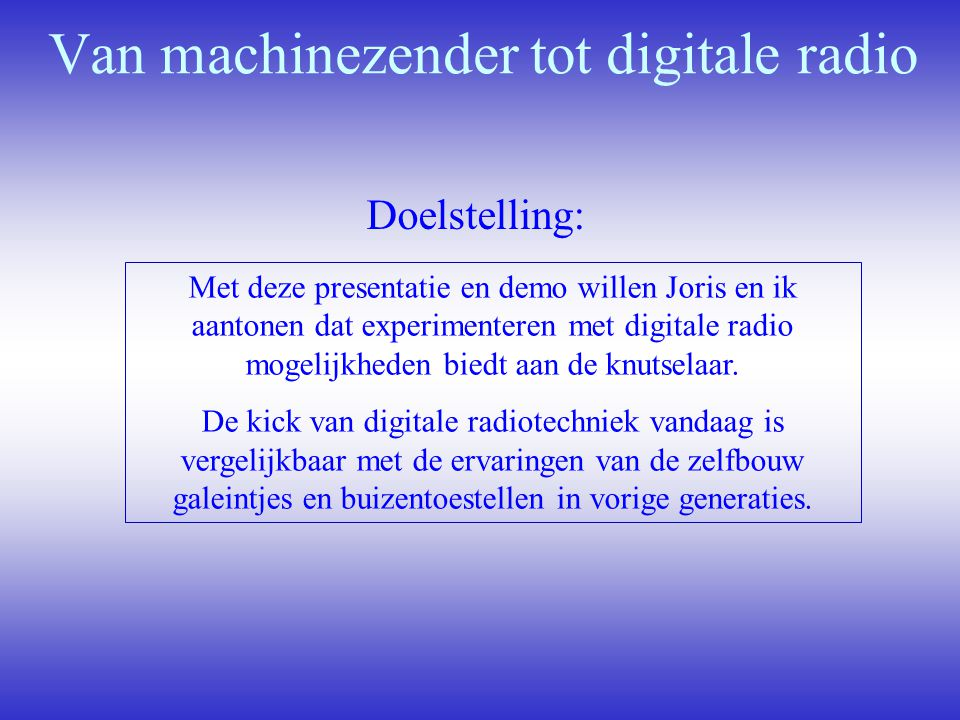 Van machinezender tot digitale radio
