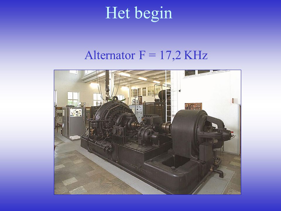 Het begin Alternator F = 17,2 KHz