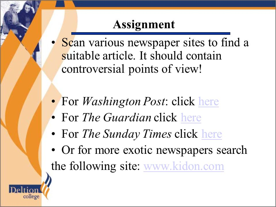 Assignment Scan various newspaper sites to find a suitable article. It should contain controversial points of view!