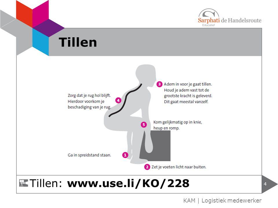 Tillen Tillen: www.use.li/KO/228 KAM | Logistiek medewerker
