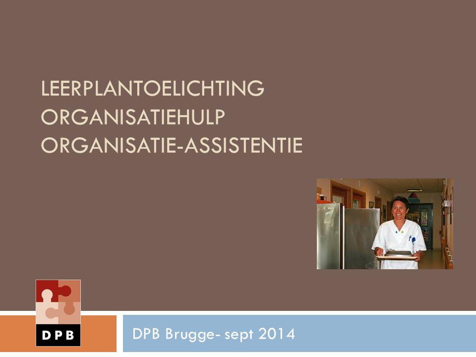 LEERPLANTOELICHTING ORGANISATIEHULP ORGANISATIE-ASSISTENTIE