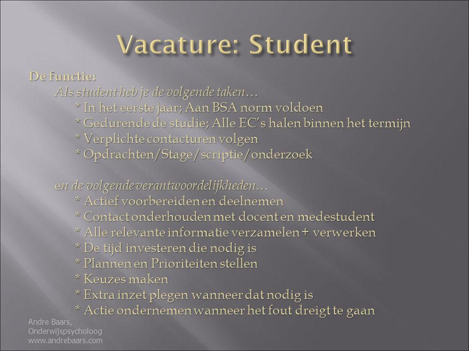 Vacature: Student De functie: Als student heb je de volgende taken…