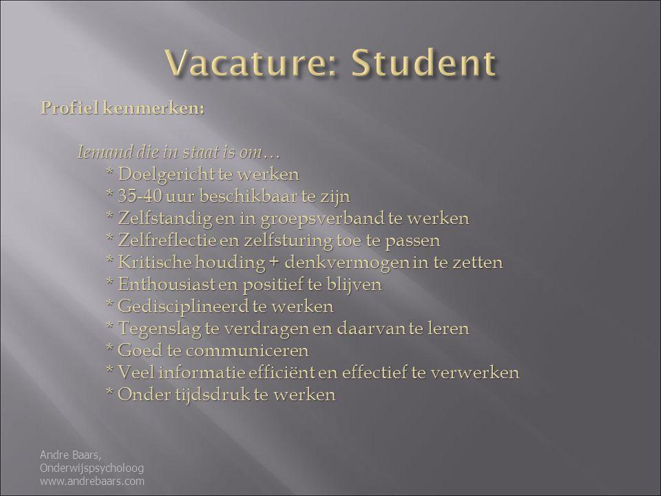 Vacature: Student Profiel kenmerken: Iemand die in staat is om…