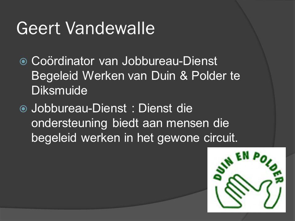 Geert Vandewalle Coördinator van Jobbureau-Dienst Begeleid Werken van Duin & Polder te Diksmuide.