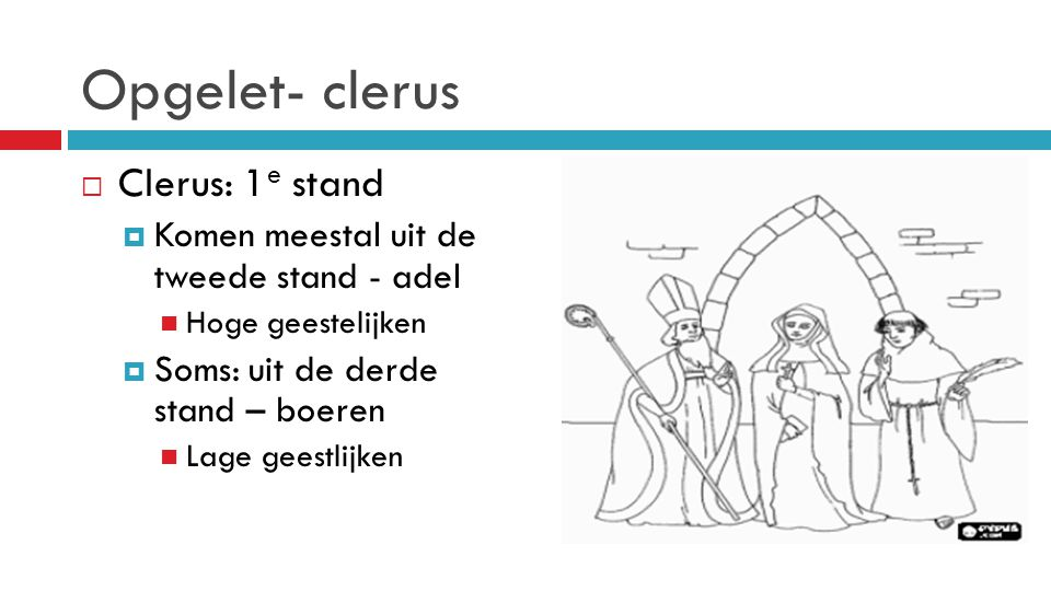 Opgelet- clerus Clerus: 1e stand