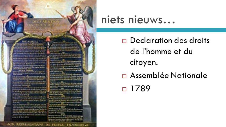 niets nieuws… Declaration des droits de l'homme et du citoyen.